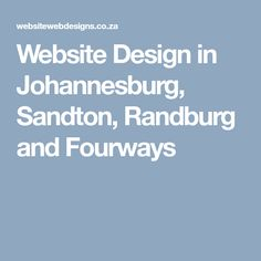 Website Design in Johannesburg, Sandton, Randburg and Fourways Seo Optimization, Web Design Company, Website