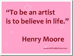 List of 99 inspirational art quotes from famous artists to encourage, motivate, inspire, uplift, and stimulate creativity. Famous Artist Quotes, Famous Artists, Famous Quotes, Quotable Quotes, Art Quotes, Inspirational Quotes, Art Sayings, Quote Art, Motivational Quotes