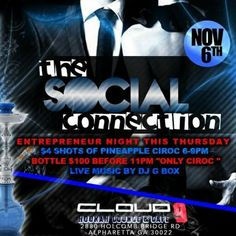 "☆Thursday November 6th☆ @Cloud9HookahAtl  Invites you to  The Social Connection ""Entrepreneurs Night"" @ Cloud 9 Hookah Lounge & Cafe  2880 Holcombe Bridge Rd  Alpharetta, Ga  ☆☆☆☆☆☆☆☆☆☆☆☆☆  #DrinkSpecials  From 6pm-9pm  $4 Shots of PineApple Ciroc #BottleService $100.00 of Ciroc (Only) ☆☆☆☆☆☆☆☆☆☆☆☆☆☆ #JoinUs #Photographers #Artist #BusinessOwners #Promoters #DJs #GraphicDesigners #WebDevelopers #Support #OnTheBlockWithBox  ☆☆☆☆☆☆☆☆☆☆☆☆☆☆ Follow on Instagram @djgboxatl @Cloud9HookahAtl…"