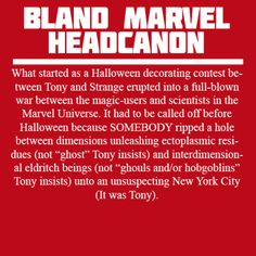 Bland Marvel Headcanon: Tony and Dr. Strange. SOMEBODY ripped a hole in between dimensions. (It was Tony)