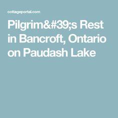 Pilgrim's Rest in Bancroft, Ontario on Paudash Lake