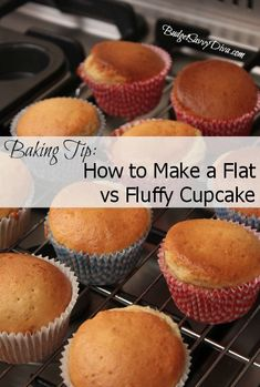 How to Get Flat vs Fluffy Cupcakes