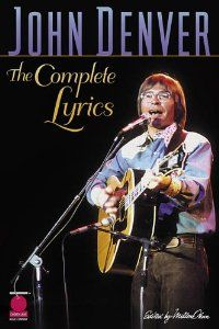 John Denver - The Complete Lyrics: John Denver: 9781575605173: Amazon.com: Books