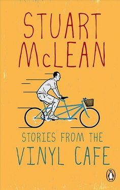 Stories from the Vinyl Cafe, by Stuart McLean