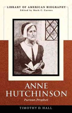 truth v myth what did anne hutchinson believe anne hutchinson  anne hutchinson puritan prophet