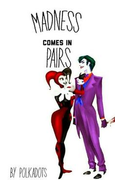 #wattpad #fanfiction The story of Joker and Harley Quinn's relationship...in an alternate universe. This is not the classic Mad Love story, instead, an alternate tale of two psychopathic love birds. -Polkadots