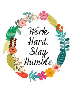 Quote Printable Work Hard Stay Humble Flower by PrintableQuirks