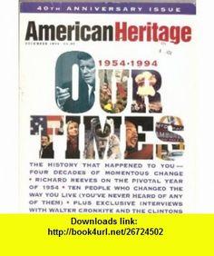 American Heritage, December 1994 (Volume 45, Number 8) Richard Reeves, Richard F. Snow, Phil Patton, Gene Smith, Carl Sferrazza Anthony ,   ,  , ASIN: B000RASRV2 , tutorials , pdf , ebook , torrent , downloads , rapidshare , filesonic , hotfile , megaupload , fileserve