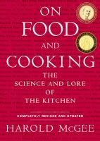 On food and cooking : the science and lore of the kitchen - See more at: http://www.buffalolib.org/vufind/Record/1660814#sthash.Z3pIScIG.dpuf