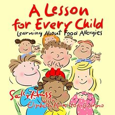 A Lesson for Every Child: Learning About Food Allergies by Elizabeth Hamilton-Guarino and Sally Huss - BookBub Best Children Books, Childrens Books, Kindergarten Teachers, Teaching Kids, Kids Allergies, New Students, He Is Able, Kids Boxing, Book Club Books