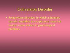 Conversion Disorder defined