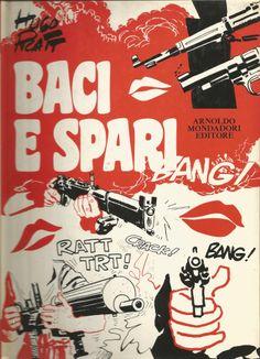 Baci e spari Arnoldo Mondadori Editore 1973 L. 1.500
