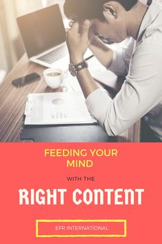 Feeding your Mind with the Right Content-EFR-International