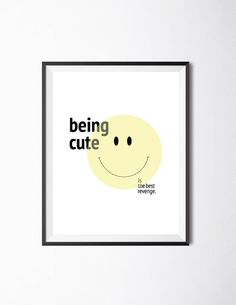 'Being Cute Is The Best Revenge' Typography Print Wall Art Home Decor Motivational Quote $9.00 5 x 7 or $14.00 8 x 10  by TheSpaceCadets