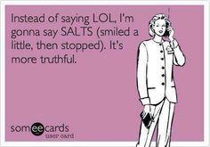 SALTS. So true.