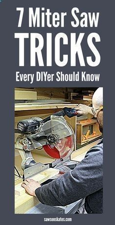 Plans of Woodworking Diy Projects - The miter saw is one of the tools we use the most to make DIY furniture projects. You know how to use it, cut angles, etc., but lets get more out of our saws. Here are 7 miter saw tricks and tips to make the most of your saw! Get A Lifetime Of Project Ideas & Inspiration!