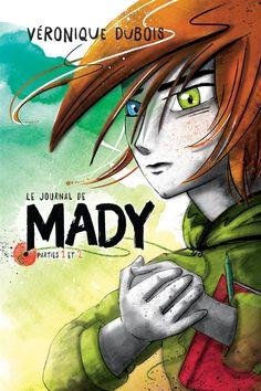 Le journal de Mady T.1 : Compilation - Véronique Dubois
