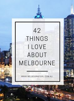 42 Things I Love about Melbourne