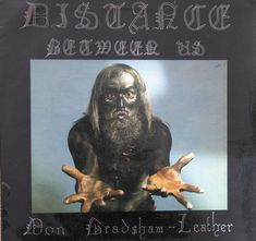 Distance Between Us, an Album by Don Bradshaw-Leather. Released in 1972 on Distance (catalog no. DIST 100; Vinyl LP). Genres: Experimental.  Rated #387 in the best albums of 1972.