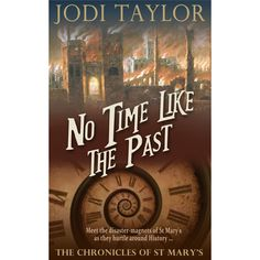 Jodi Taylor's best-selling series The Chronicles of St Mary is back with a bang……