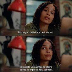 Zoe Kravitz, Tv Show Quotes, Film Quotes, Best Movie Quotes, Real Quotes, Playlists, Iconic Movies, Good Movies, High Fidelity Quotes