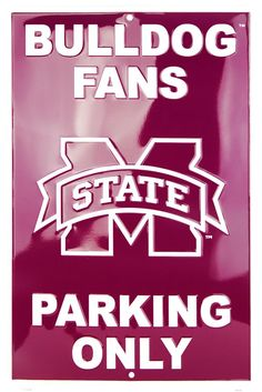 """Mississippi State Bulldogs Parking Sign MSU """"Parking Only"""" NCAA"""