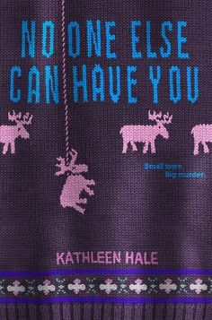 'No One Else Can Have You' and An Interview with Kathleen Hale