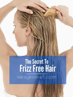 The Secret to Frizz Free Hair - Don't brush wet hair, use a comb to detangle knots. Drying your hair with a towel can cause damage. Prevent from breakage by wrapping your hair in a cotton tshirt and allowing it to air dry to prevent from frizz.