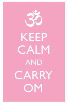 Keep calm and carry Om ॐ
