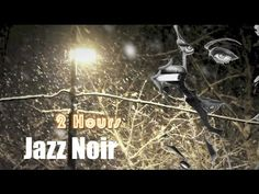 Jazz Noir and Jazz Noir Music: 2 Hours Jazz Noir Playlist collection of ...