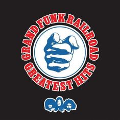From <i>Greatest Hits: Grand Funk Railroad</i>, released in 2006.