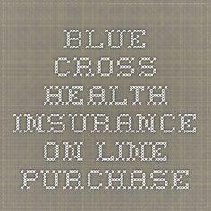 Blue Cross Health Insurance - On-line purchase
