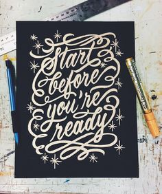 Start before you are ready. #dcntypography by @kuyageorge #dcnquotes
