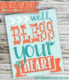 """Free """"Well, Bless Your Heart"""" Printable #printables"""