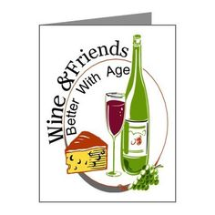 Wine and Friends Better Note Cards (Pk of 20) on CafePress.com