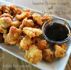 table for seven: Sesame Chicken Nuggets with Honey Teriyaki BBQ Sauce