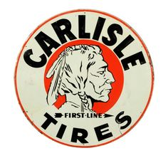 "A circa ""Carlisle"" tires dealership circular sign that is composed of porcelain. This single sided sign depicts a white background with a red border. Portraying a Native American image, this . Antique Signs, Vintage Signs, Vintage Ads, Garage Signs, Garage Art, Cigar Store Indian, Metal Signage, Vintage Gas Pumps, Old Gas Stations"