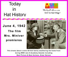 June 4 Today in Hat History. The film Mrs. Miniver premieres.
