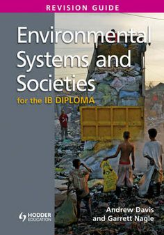 Environmental Systems and Societies for the IB Diploma Revision Guide(Not updated for 2015)