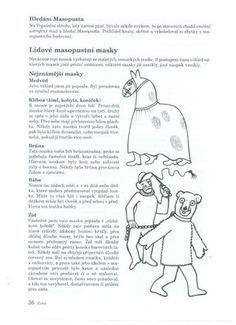 Masopustní masky :: Huberťáci Aa School, School Clubs, Projects For Kids, Crafts For Kids, Winter Time, Montessori, Worksheets, Kindergarten, Songs