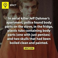 Serial killer Jeff Dahmer, #8fact