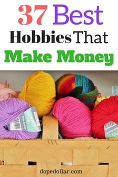 Want to make extra money? Why not choose a hobby that makes money! Here are 37 money making hobbies!