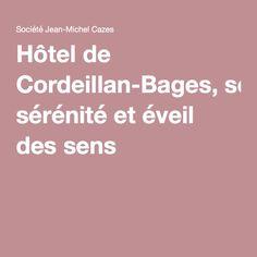 Hôtel de Cordeillan-Bages, sérénité et éveil des sens