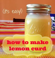How to make fresh lemon curd (it's easier than it looks!)