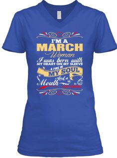 I'm A March Woman   Birthday Shirts