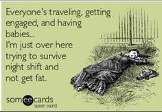 Haha. Night shift problems.