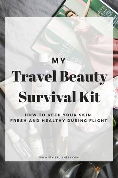 My Travel Beauty Survival Kit Welcome On Board, Coffee Love, Survival Kit, Beauty Routines, Money Saving Tips, Your Skin, Travel Inspiration, Travel Tips, Have Fun