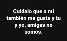 Cute Spanish Quotes, Funny Spanish Memes, Spanish Humor, Mood Quotes, Life Quotes, Funny Quotes, Funny Memes, Cool Phrases, Good Instagram Captions