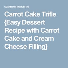 Carrot Cake Trifle {Easy Dessert Recipe with Carrot Cake and Cream Cheese Filling}