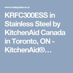 KRFC300ESS in Stainless Steel by KitchenAid Canada in Toronto, ON - KitchenAid®…